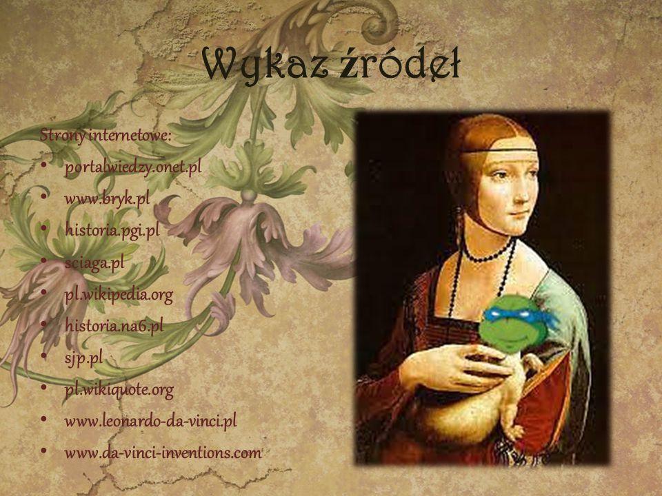 Wykaz źródeł Strony internetowe: portalwiedzy.onet.pl www.bryk.pl
