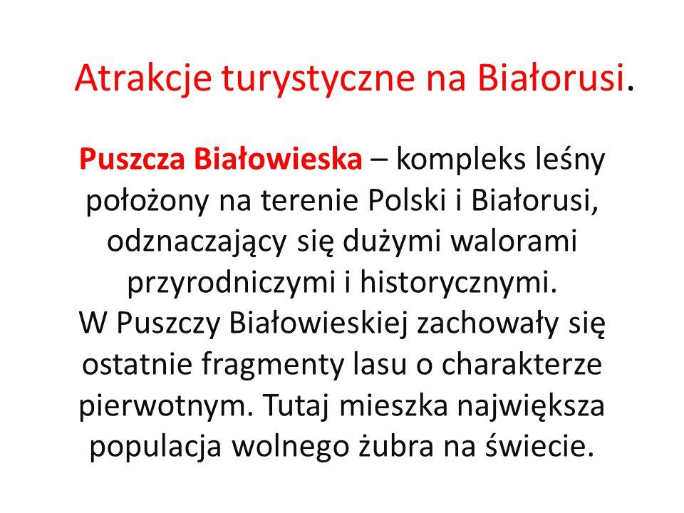 Atrakcje turystyczne na Białorusi.