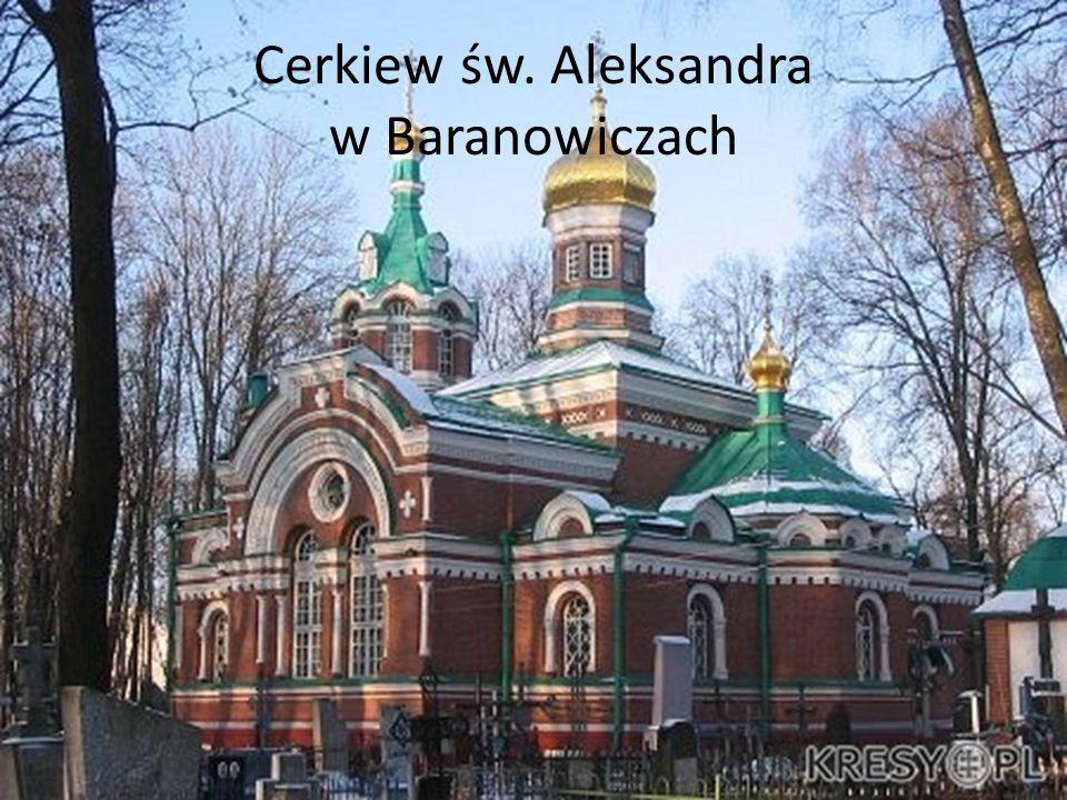 Cerkiew św. Aleksandra w Baranowiczach