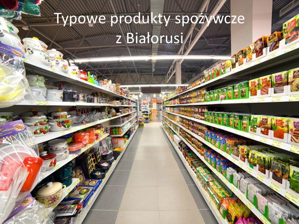 Typowe produkty spożywcze z Białorusi