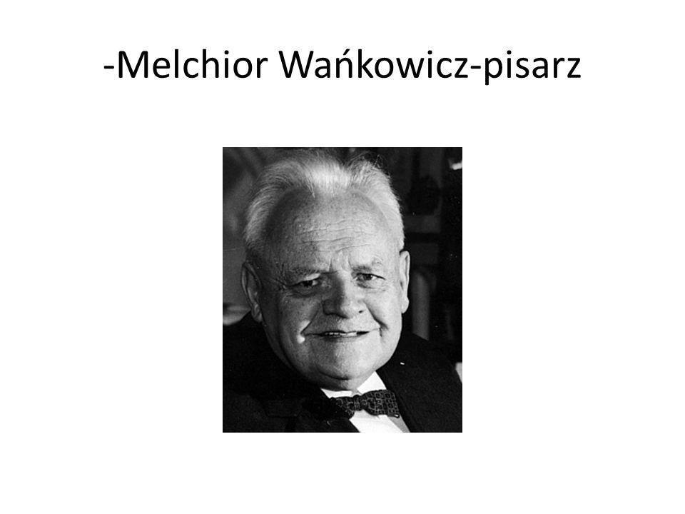 -Melchior Wańkowicz-pisarz