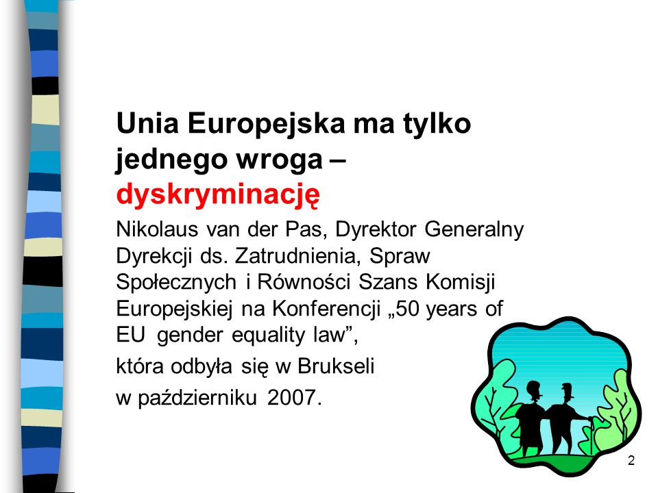 Unia Europejska ma tylko jednego wroga – dyskryminację
