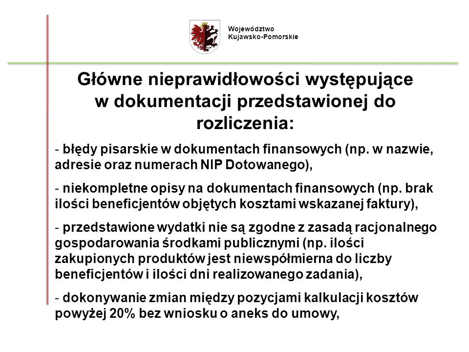 Województwo Kujawsko-Pomorskie. Główne nieprawidłowości występujące w dokumentacji przedstawionej do rozliczenia: