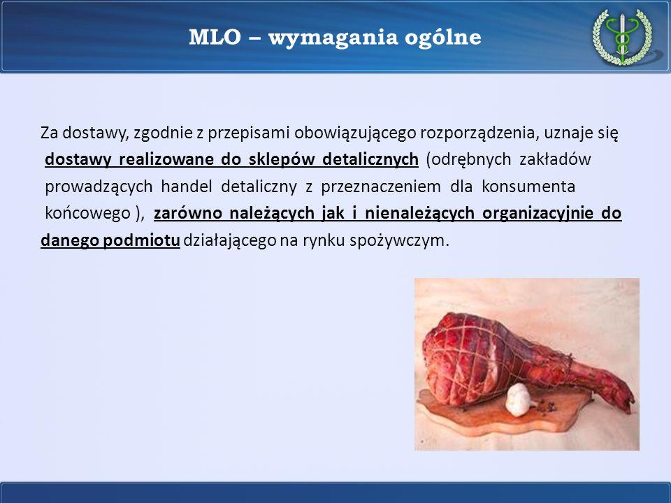 MLO – wymagania ogólneZa dostawy, zgodnie z przepisami obowiązującego rozporządzenia, uznaje się.