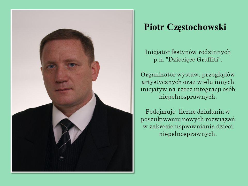 Piotr Częstochowski Inicjator festynów rodzinnych