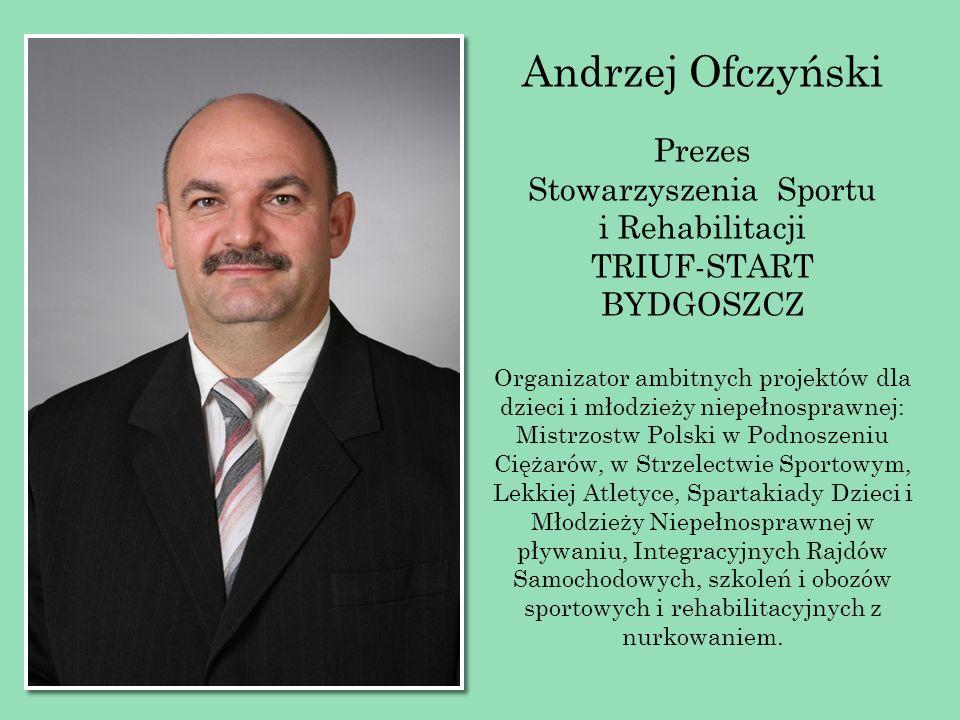 Andrzej Ofczyński Prezes Stowarzyszenia Sportu i Rehabilitacji