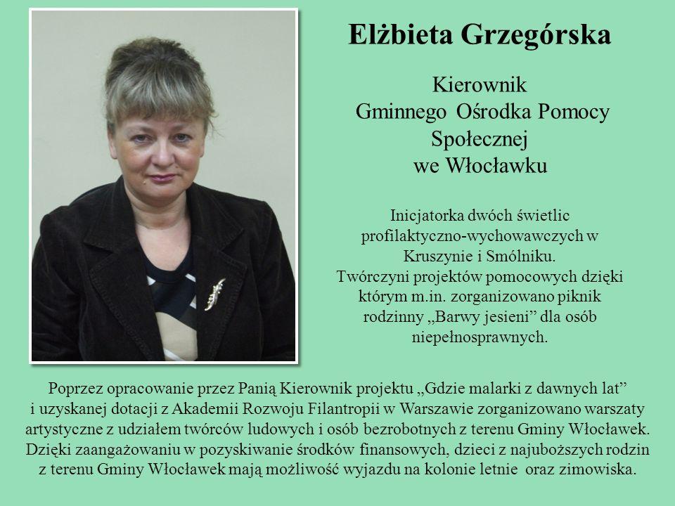 Elżbieta Grzegórska Kierownik Gminnego Ośrodka Pomocy Społecznej