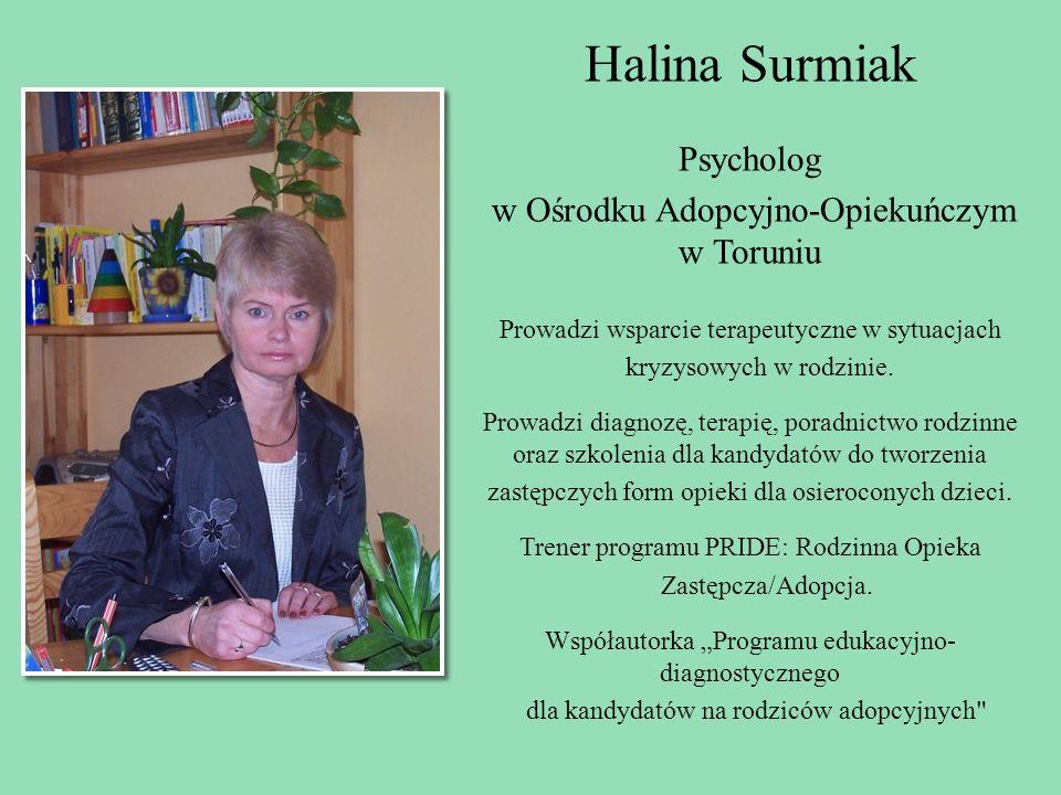 Halina Surmiak Psycholog w Ośrodku Adopcyjno-Opiekuńczym w Toruniu