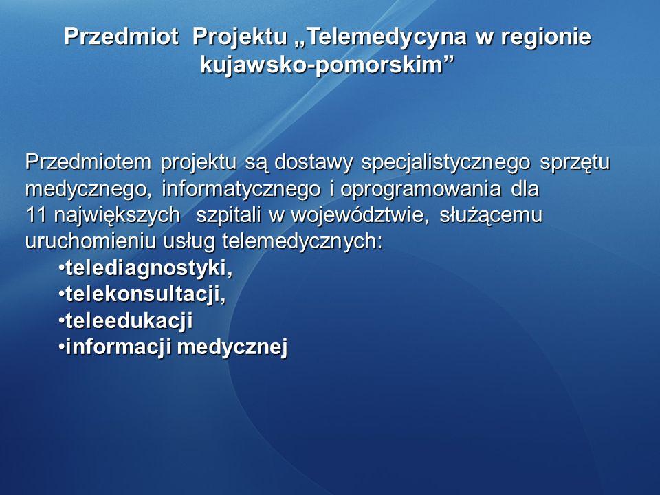 """Przedmiot Projektu """"Telemedycyna w regionie kujawsko-pomorskim"""