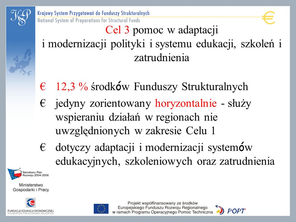 Cel 3 pomoc w adaptacji i modernizacji polityki i systemu edukacji, szkoleń i zatrudnienia