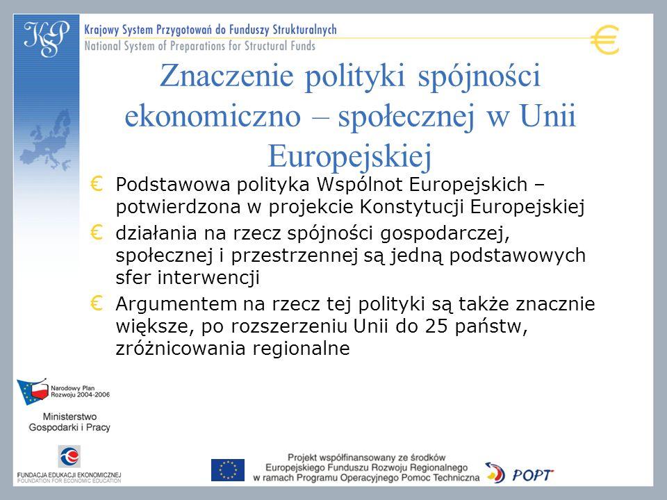 Znaczenie polityki spójności ekonomiczno – społecznej w Unii Europejskiej