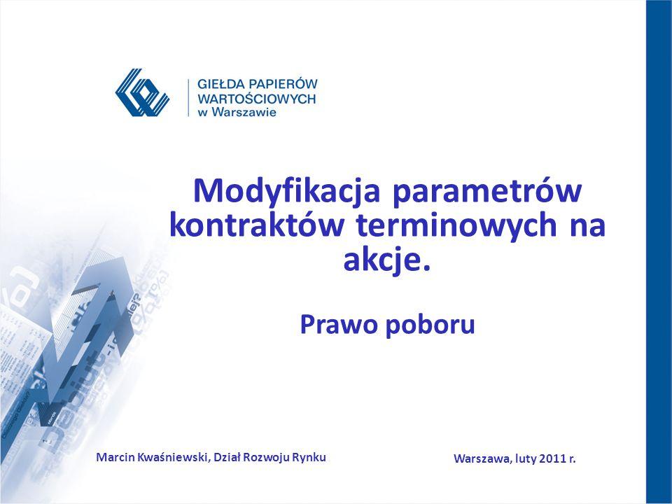 Modyfikacja parametrów kontraktów terminowych na akcje.