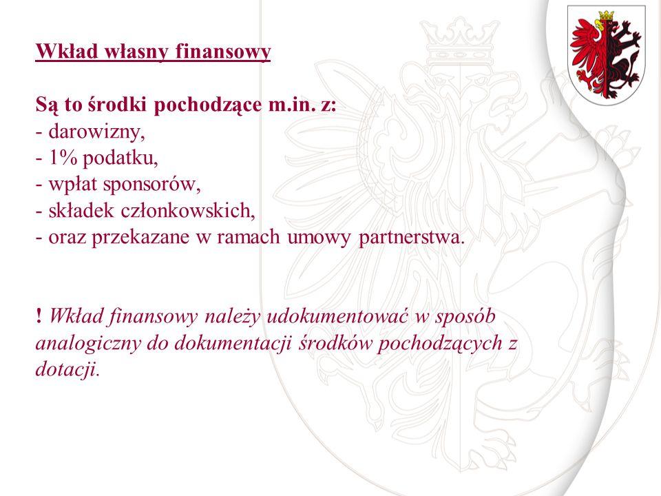Wkład własny finansowy Są to środki pochodzące m. in