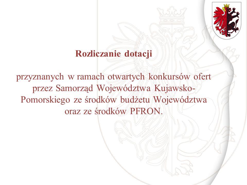 Rozliczanie dotacji przyznanych w ramach otwartych konkursów ofert przez Samorząd Województwa Kujawsko-Pomorskiego ze środków budżetu Województwa oraz ze środków PFRON.