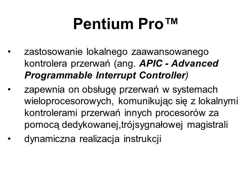 Pentium Pro™ zastosowanie lokalnego zaawansowanego kontrolera przerwań (ang. APIC - Advanced Programmable Interrupt Controller)