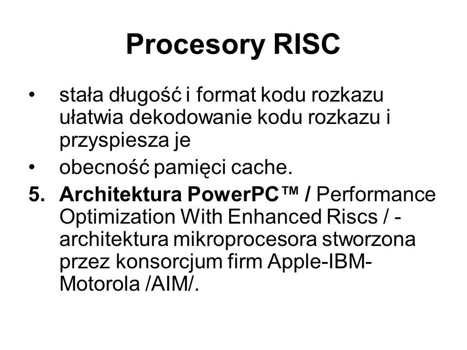 Procesory RISC stała długość i format kodu rozkazu ułatwia dekodowanie kodu rozkazu i przyspiesza je.