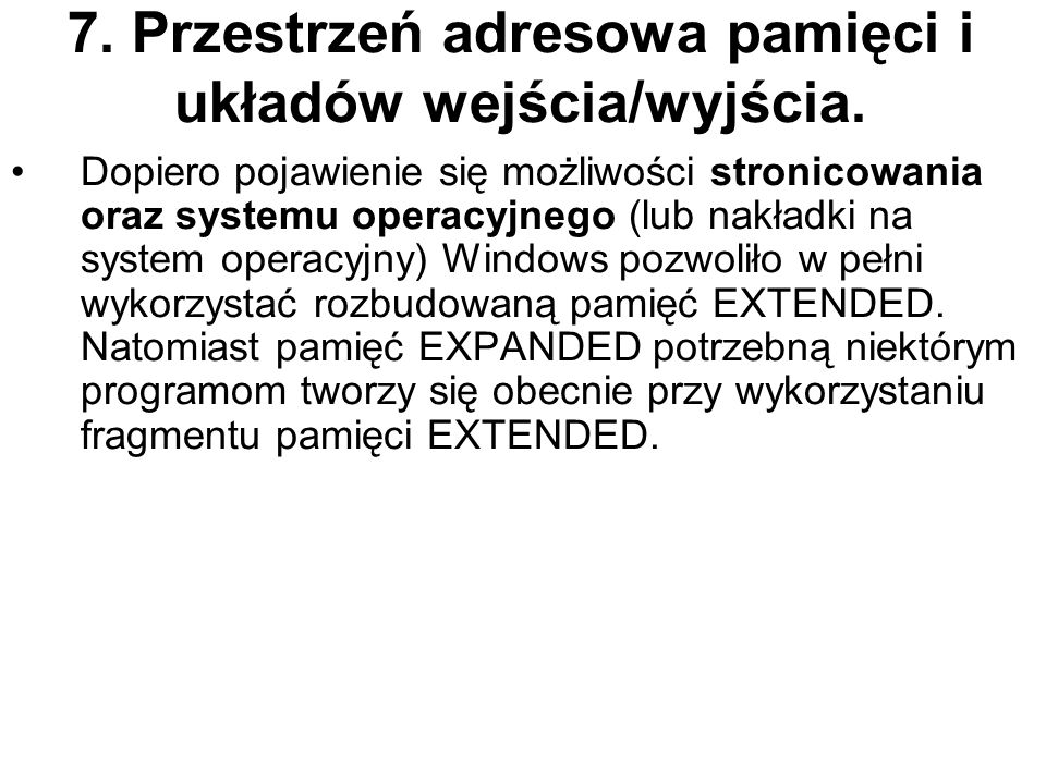 7. Przestrzeń adresowa pamięci i układów wejścia/wyjścia.