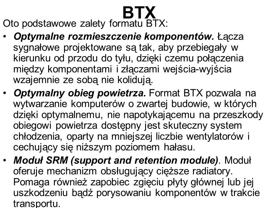 BTX Oto podstawowe zalety formatu BTX: