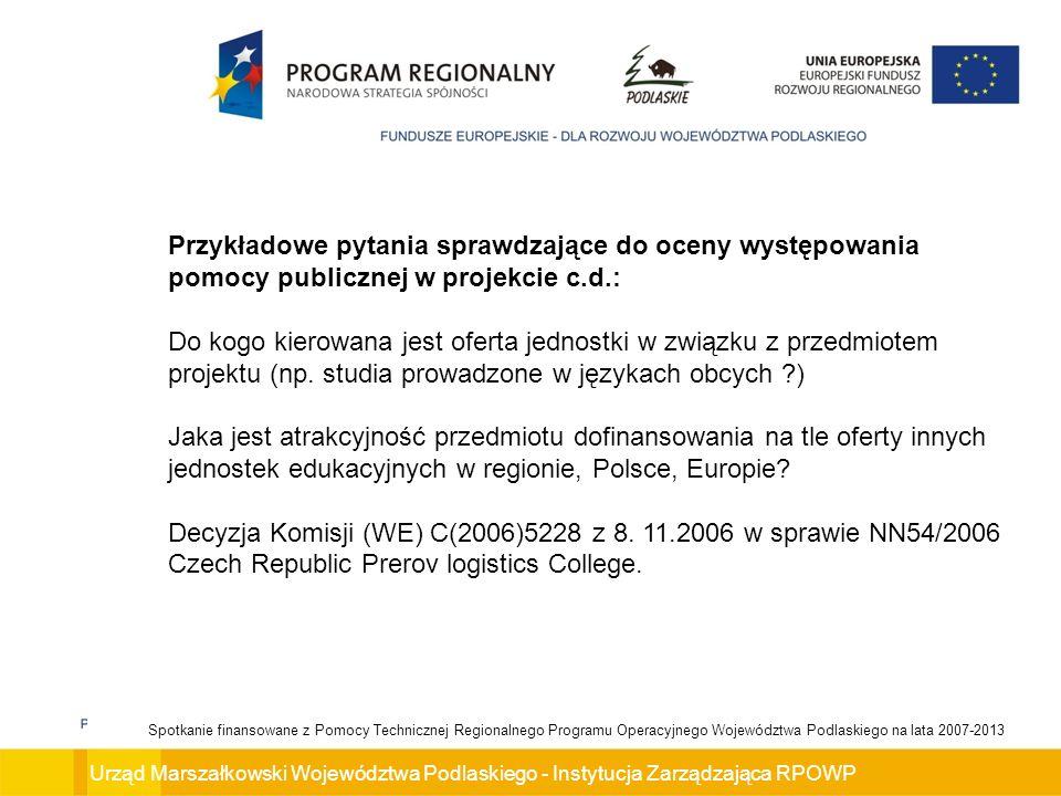 Przykładowe pytania sprawdzające do oceny występowania pomocy publicznej w projekcie c.d.: