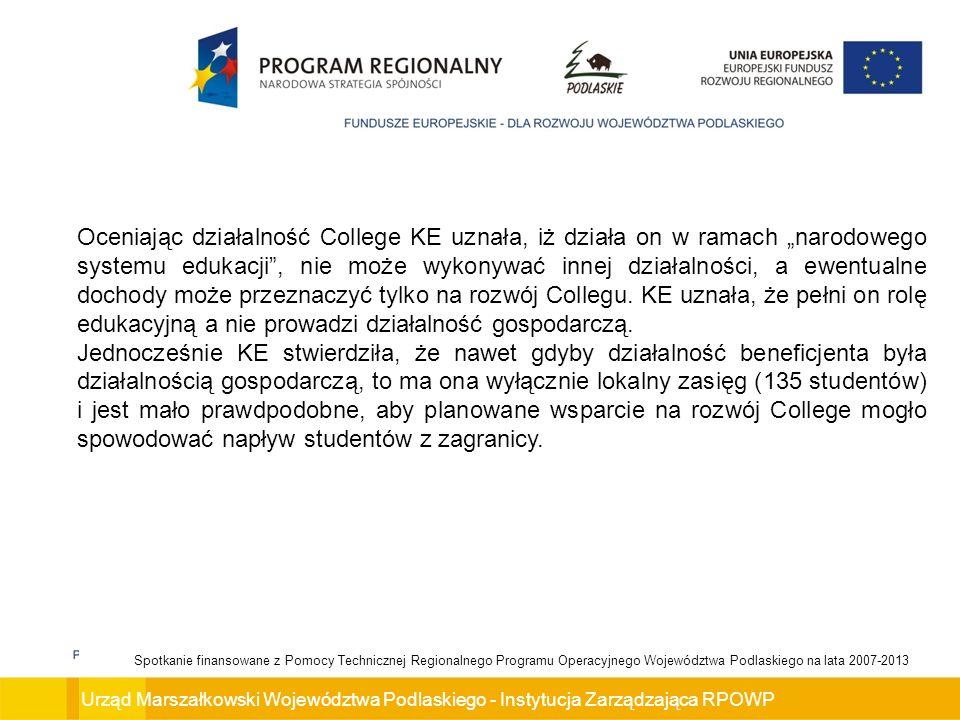 """Oceniając działalność College KE uznała, iż działa on w ramach """"narodowego systemu edukacji , nie może wykonywać innej działalności, a ewentualne dochody może przeznaczyć tylko na rozwój Collegu. KE uznała, że pełni on rolę edukacyjną a nie prowadzi działalność gospodarczą."""