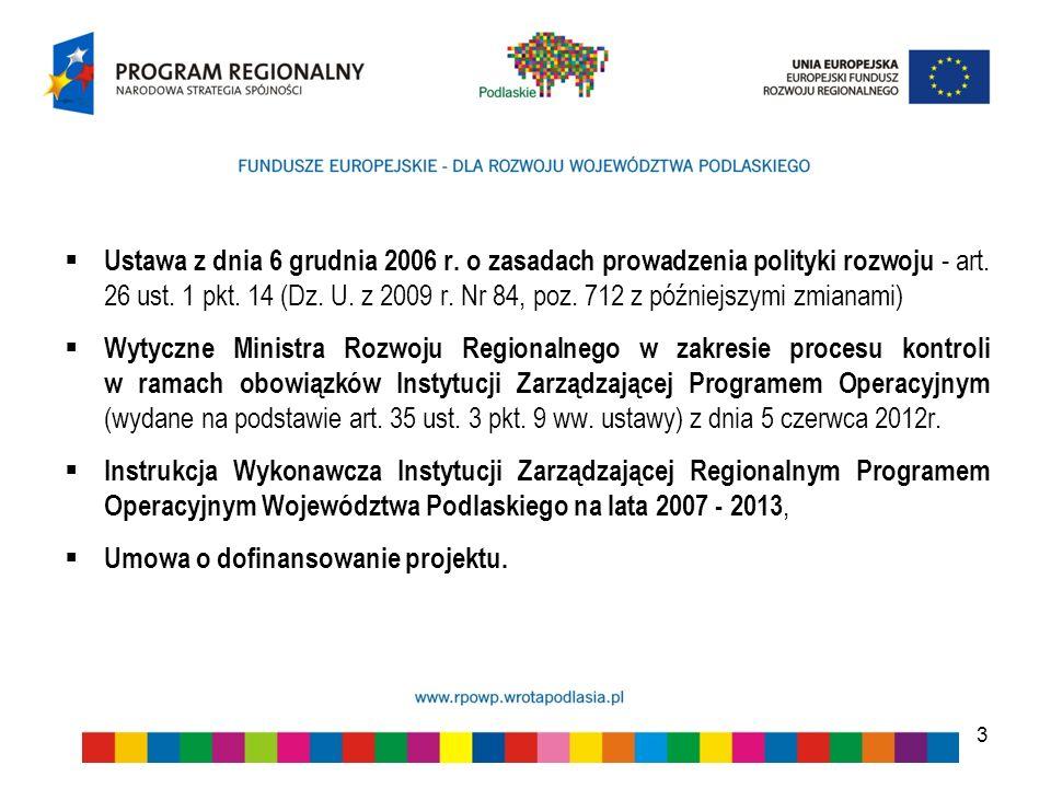 Ustawa z dnia 6 grudnia 2006 r. o zasadach prowadzenia polityki rozwoju - art. 26 ust. 1 pkt. 14 (Dz. U. z 2009 r. Nr 84, poz. 712 z późniejszymi zmianami)