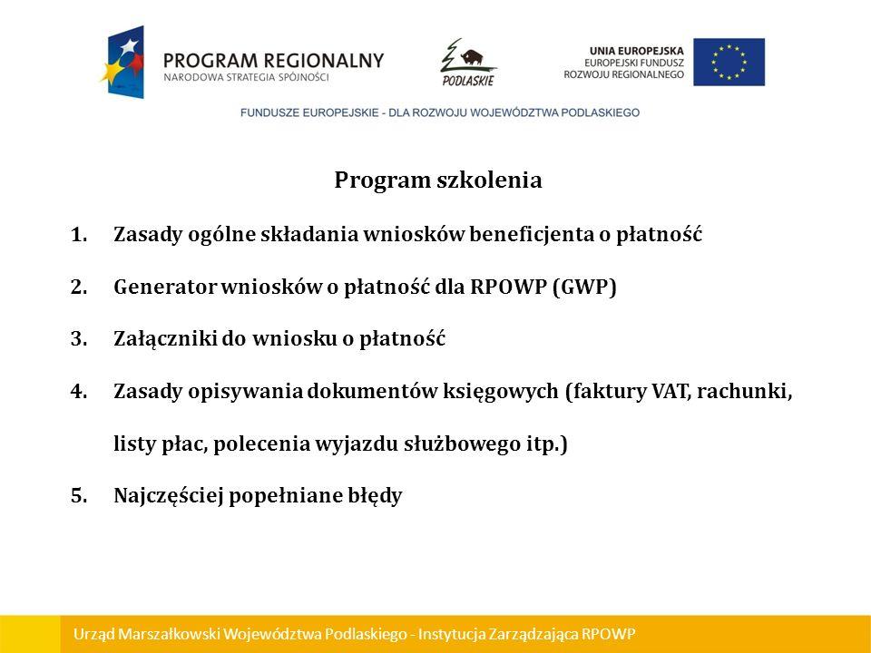 Program szkolenia Zasady ogólne składania wniosków beneficjenta o płatność. Generator wniosków o płatność dla RPOWP (GWP)