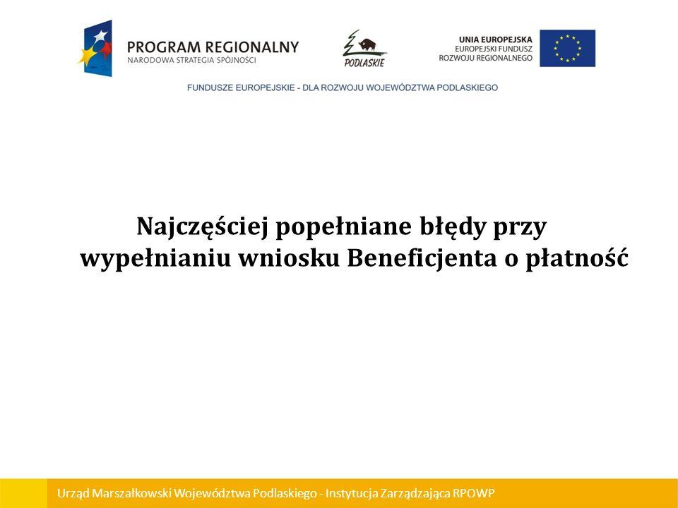 Najczęściej popełniane błędy przy wypełnianiu wniosku Beneficjenta o płatność