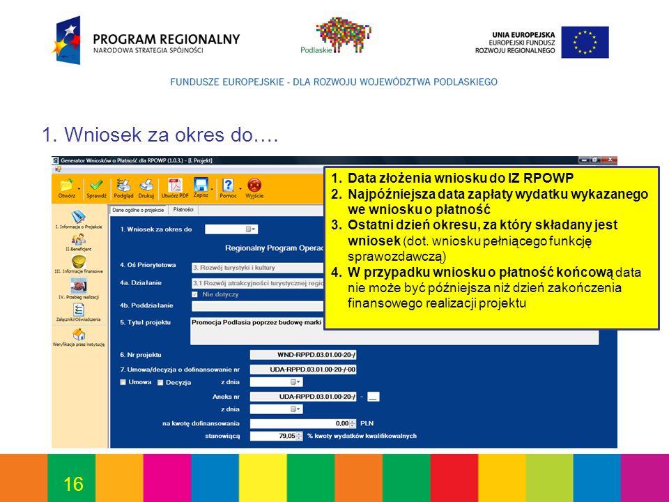 1. Wniosek za okres do…. Data złożenia wniosku do IZ RPOWP