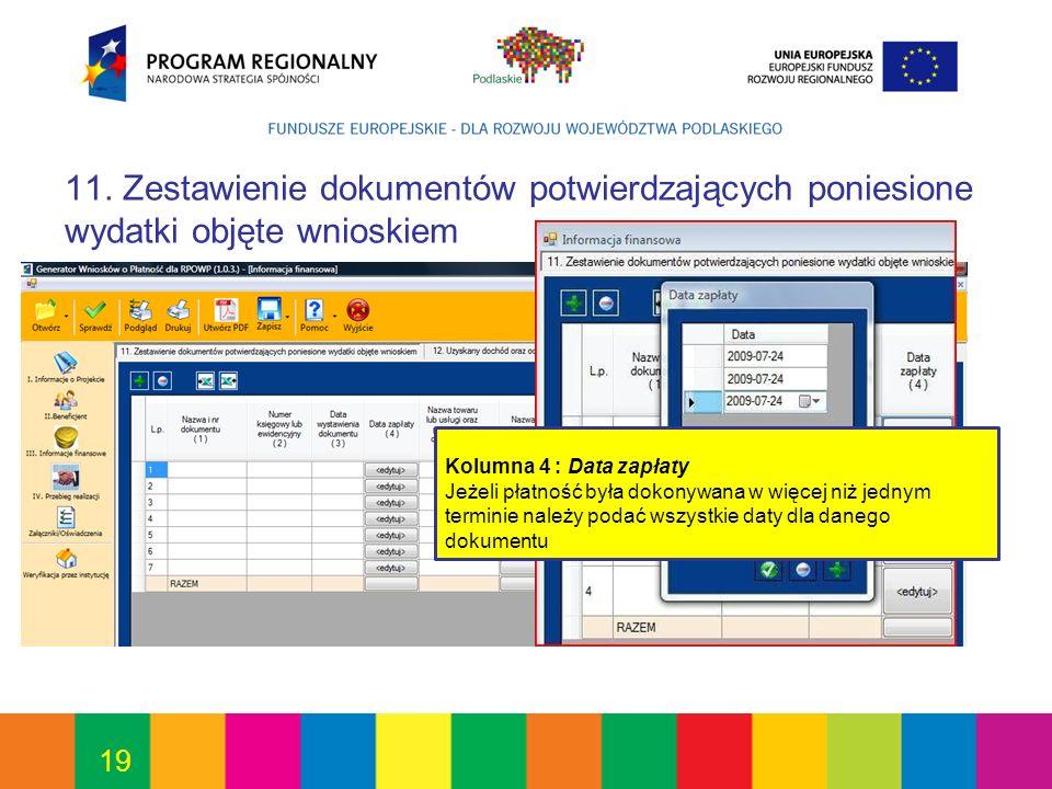 11. Zestawienie dokumentów potwierdzających poniesione wydatki objęte wnioskiem