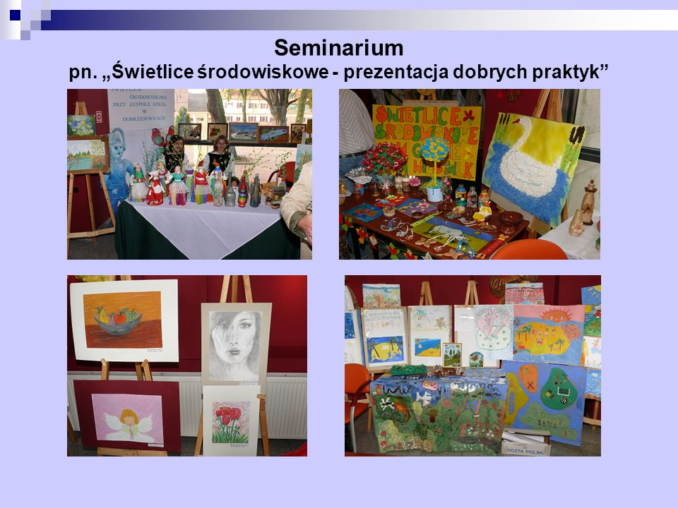 """Seminarium pn. """"Świetlice środowiskowe - prezentacja dobrych praktyk"""
