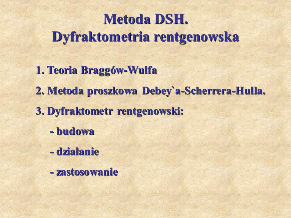 Metoda DSH. Dyfraktometria rentgenowska