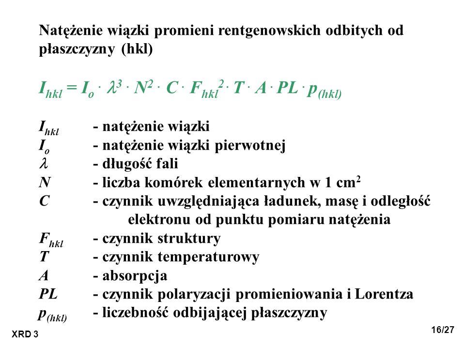 Ihkl = Io . l3 . N2 . C . Fhkl2 . T . A . PL . p(hkl)