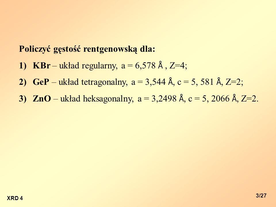 Policzyć gęstość rentgenowską dla: