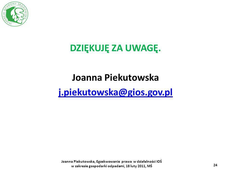 DZIĘKUJĘ ZA UWAGĘ. Joanna Piekutowska j.piekutowska@gios.gov.pl