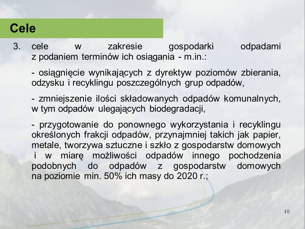 Cele cele w zakresie gospodarki odpadami z podaniem terminów ich osiągania - m.in.:
