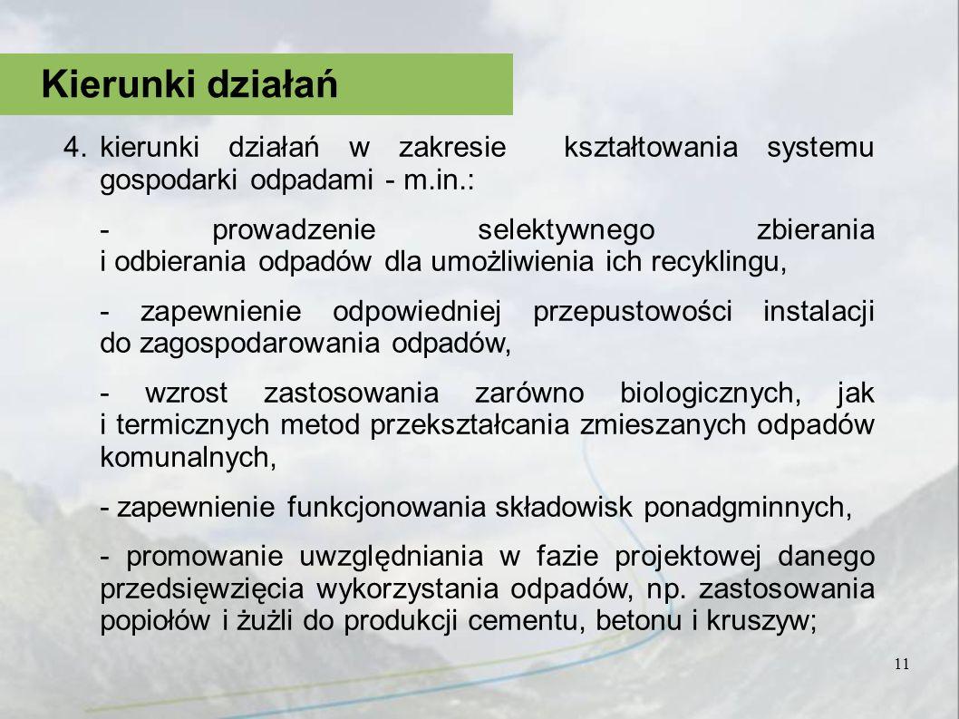 Kierunki działań kierunki działań w zakresie kształtowania systemu gospodarki odpadami - m.in.:
