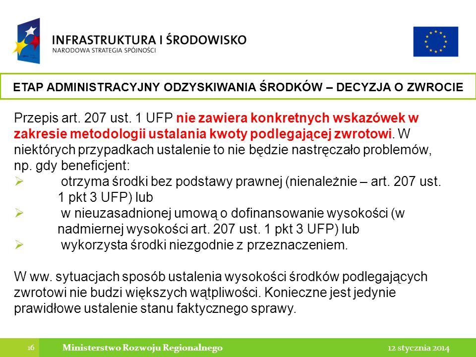 Przepis art. 207 ust. 1 UFP nie zawiera konkretnych wskazówek w