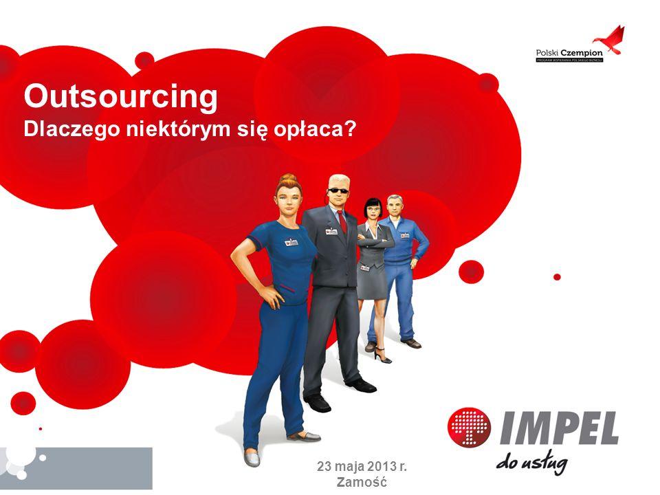 Outsourcing Dlaczego niektórym się opłaca 23 maja 2013 r. Zamość
