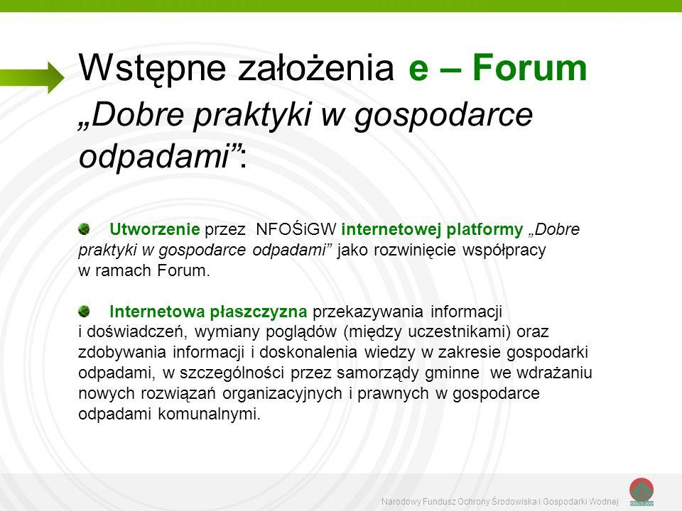 """Wstępne założenia e – Forum """"Dobre praktyki w gospodarce odpadami :"""