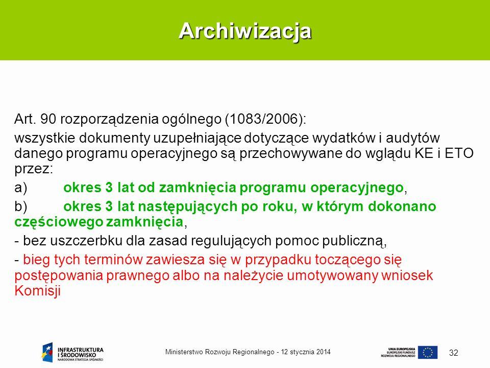Archiwizacja Art. 90 rozporządzenia ogólnego (1083/2006):