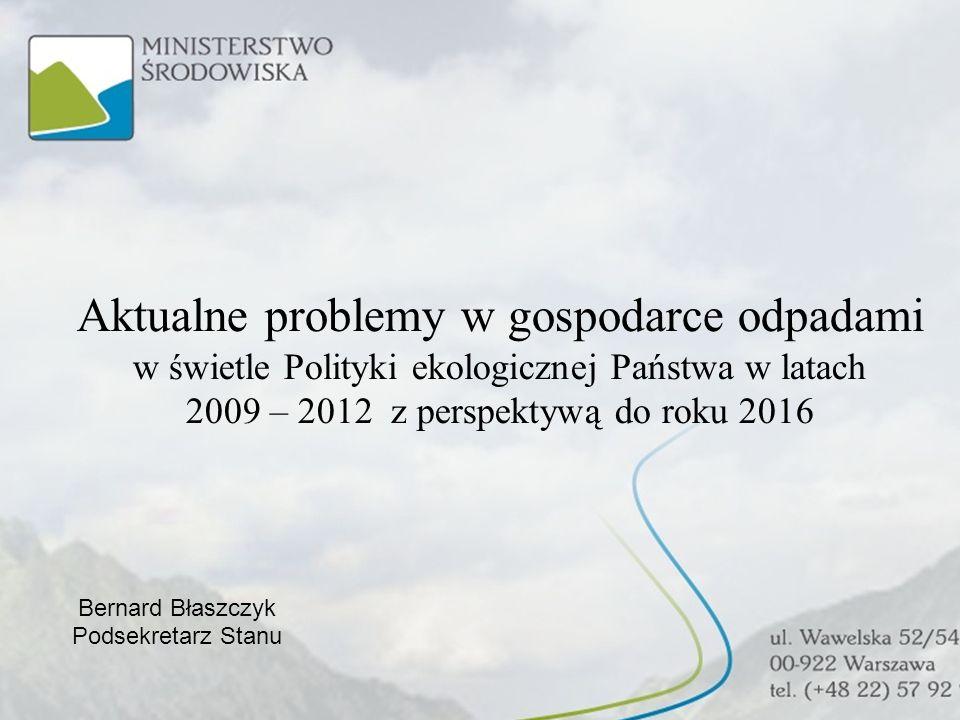 Aktualne problemy w gospodarce odpadami w świetle Polityki ekologicznej Państwa w latach 2009 – 2012 z perspektywą do roku 2016