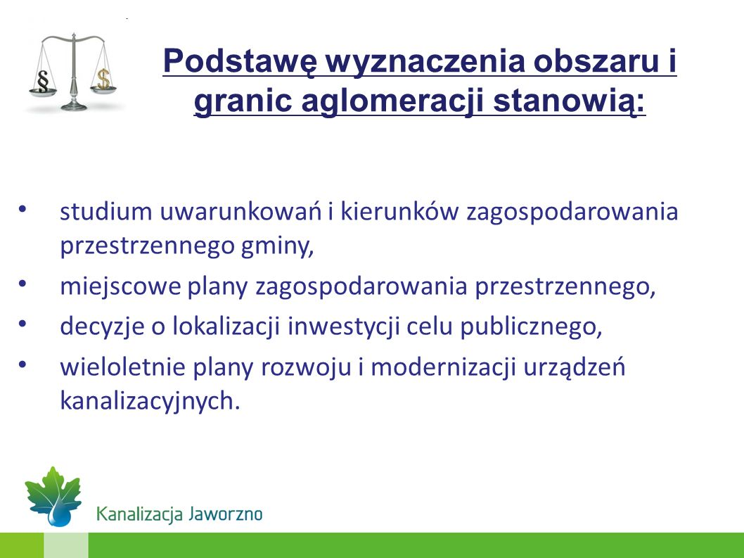 Podstawę wyznaczenia obszaru i granic aglomeracji stanowią: