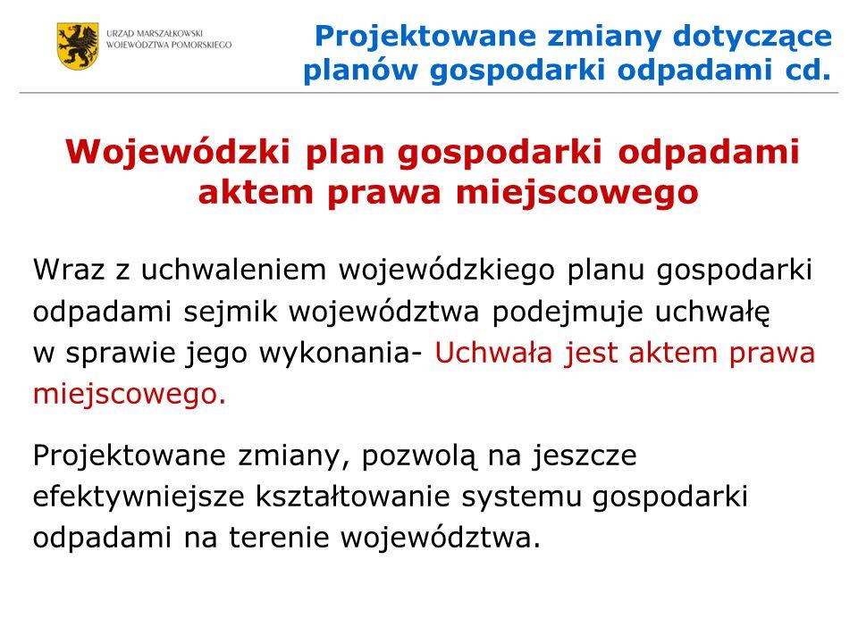 Projektowane zmiany dotyczące planów gospodarki odpadami cd.