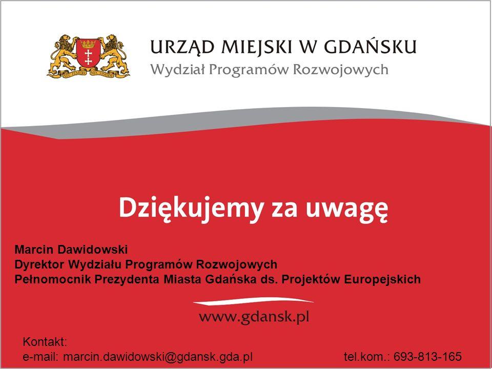 Marcin Dawidowski Dyrektor Wydziału Programów Rozwojowych. Pełnomocnik Prezydenta Miasta Gdańska ds. Projektów Europejskich.