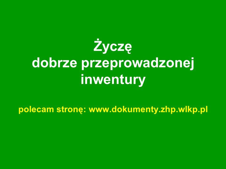 Życzę dobrze przeprowadzonej inwentury polecam stronę: www. dokumenty