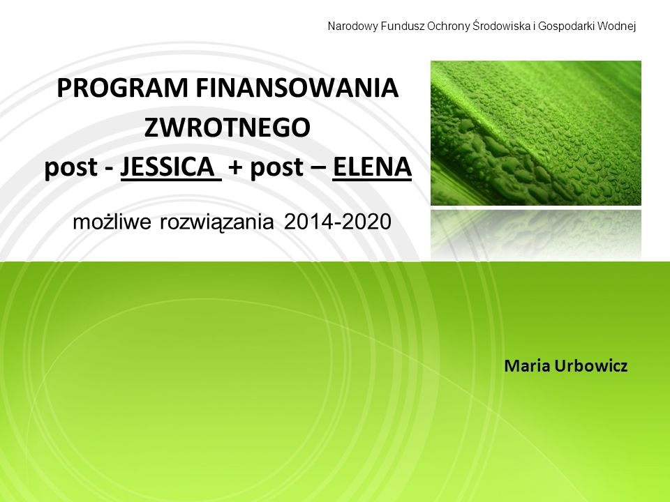 PROGRAM FINANSOWANIA ZWROTNEGO post - JESSICA + post – ELENA