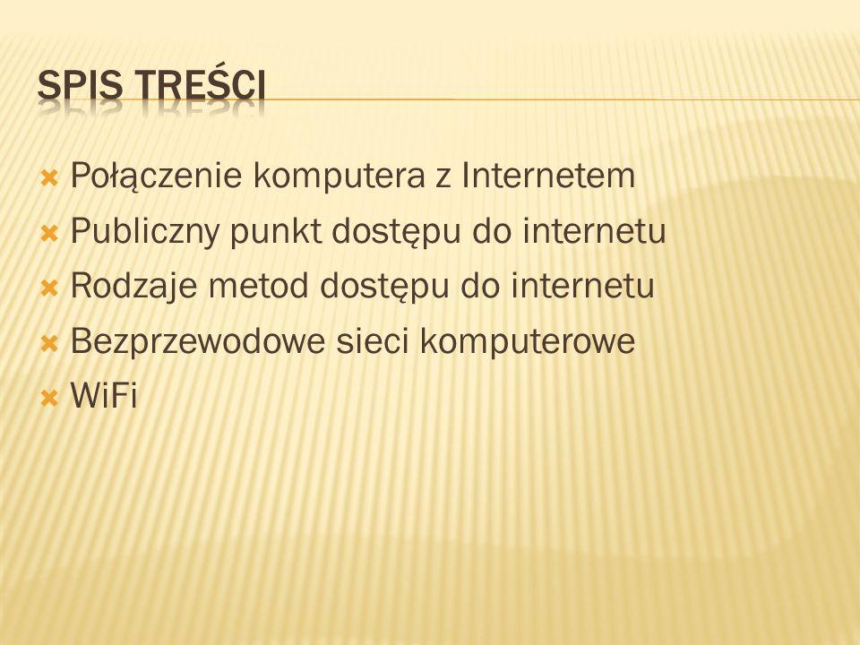 Spis treści Połączenie komputera z Internetem