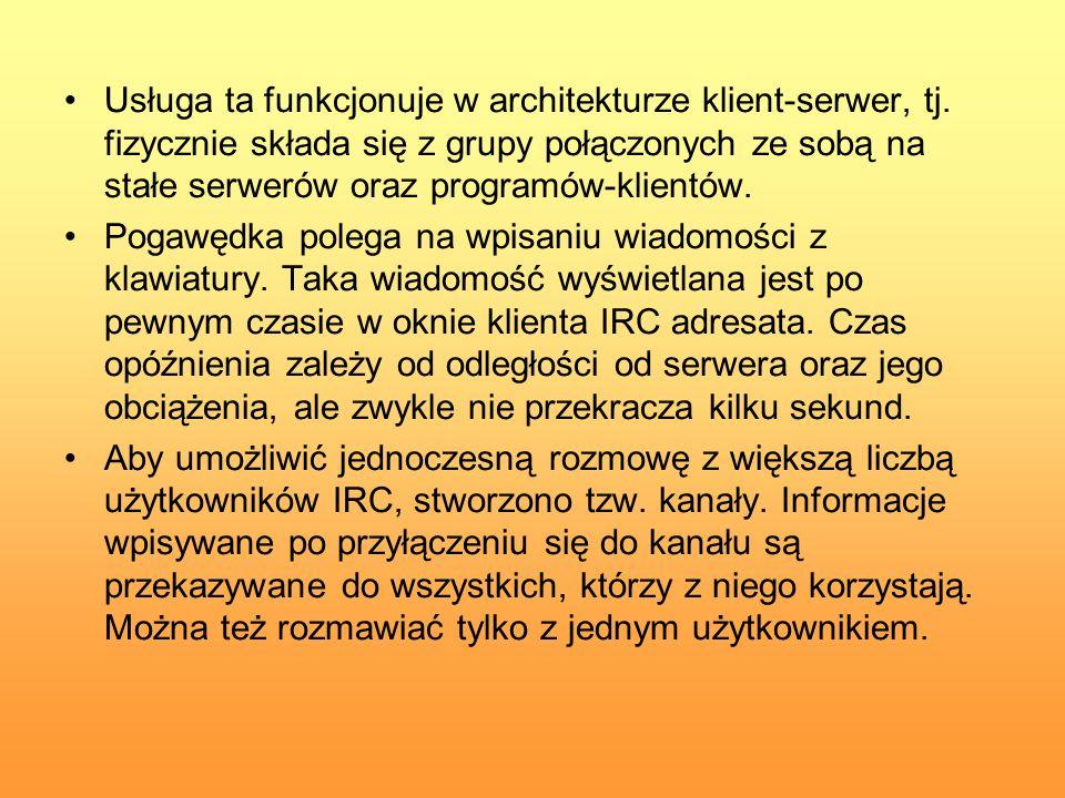 Usługa ta funkcjonuje w architekturze klient-serwer, tj