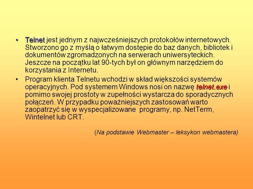 Telnet jest jednym z najwcześniejszych protokołów internetowych