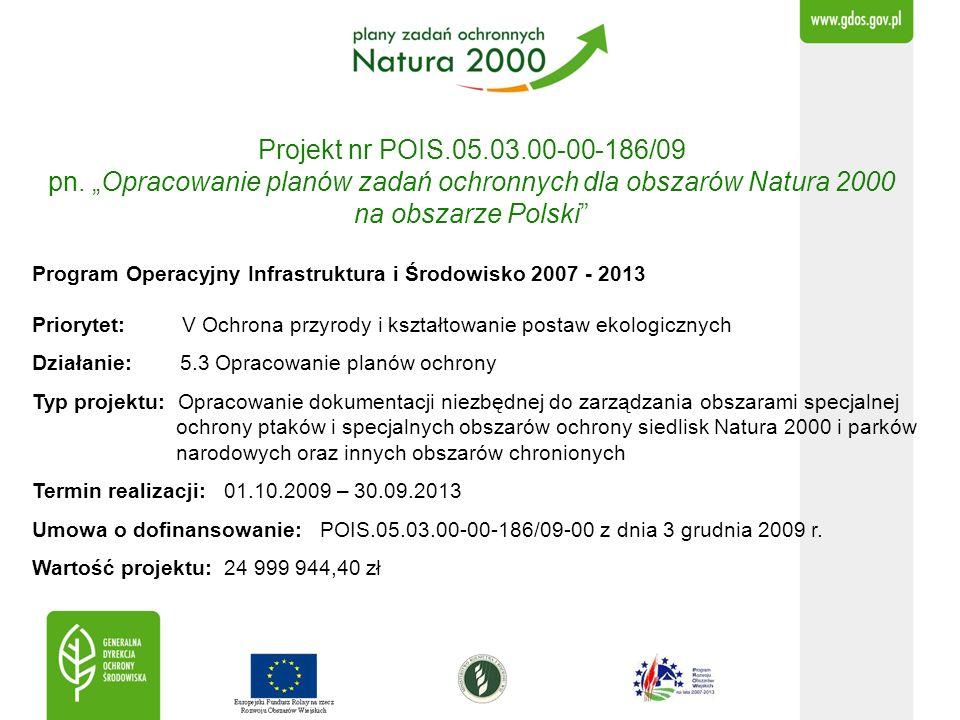 """Projekt nr POIS.05.03.00-00-186/09 pn. """"Opracowanie planów zadań ochronnych dla obszarów Natura 2000 na obszarze Polski"""